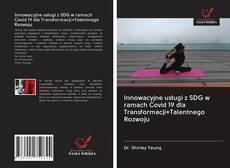 Portada del libro de Innowacyjne usługi z SDG w ramach Covid 19 dla Transformacji+Talentnego Rozwoju