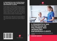 Borítókép a  A PRAGMÁTICA DAS ESTRATÉGIAS DE POLITENESS NAS INTERAÇÕES ENFERMEIRA-CLIENTE - hoz