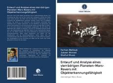 Bookcover of Entwurf und Analyse eines vierrädrigen Planeten-Mars-Rovers mit Objekterkennungsfähigkeit