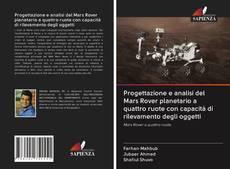 Обложка Progettazione e analisi del Mars Rover planetario a quattro ruote con capacità di rilevamento degli oggetti