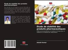 Bookcover of Étude de stabilité des produits pharmaceutiques