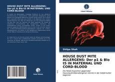HOUSE DUST MITE ALLERGENS: Der p1 & Blo t5 IN MATERNAL UND CORD-BLOOD kitap kapağı