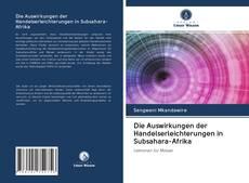 Borítókép a  Die Auswirkungen der Handelserleichterungen in Subsahara-Afrika - hoz
