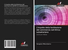 Couverture de L'impatto della facilitazione del commercio nell'Africa subsahariana