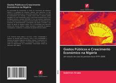 Bookcover of Gastos Públicos e Crescimento Económico na Nigéria