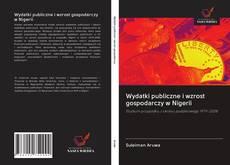 Bookcover of Wydatki publiczne i wzrost gospodarczy w Nigerii