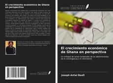 Bookcover of El crecimiento económico de Ghana en perspectiva
