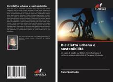 Copertina di Bicicletta urbana e sostenibilità