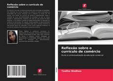 Couverture de Reflexão sobre o currículo de comércio