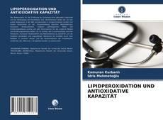Bookcover of LIPIDPEROXIDATION UND ANTIOXIDATIVE KAPAZITÄT