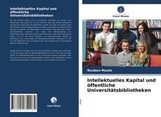 Обложка Intellektuelles Kapital und öffentliche Universitätsbibliotheken