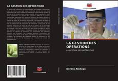 Bookcover of LA GESTION DES OPÉRATIONS