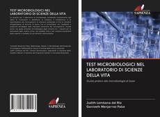 Couverture de TEST MICROBIOLOGICI NEL LABORATORIO DI SCIENZE DELLA VITA