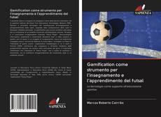 Couverture de Gamification come strumento per l'insegnamento e l'apprendimento del futsal