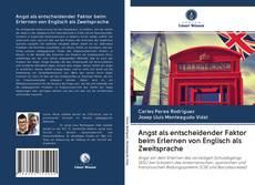 Bookcover of Angst als entscheidender Faktor beim Erlernen von Englisch als Zweitsprache