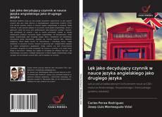 Bookcover of Lęk jako decydujący czynnik w nauce języka angielskiego jako drugiego języka