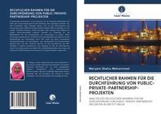 Couverture de RECHTLICHER RAHMEN FÜR DIE DURCHFÜHRUNG VON PUBLIC-PRIVATE-PARTNERSHIP-PROJEKTEN