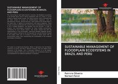 Bookcover of SUSTAINABLE MANAGEMENT OF FLOODPLAIN ECOSYSTEMS IN BRAZIL AND PERU