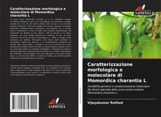 Обложка Caratterizzazione morfologica e molecolare di Momordica charantia L