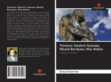 Borítókép a  Thinkers: Vladimir Soloviev, Nikolai Berdyaev, Max Weber. - hoz