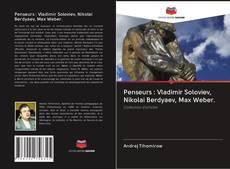 Copertina di Penseurs : Vladimir Soloviev, Nikolai Berdyaev, Max Weber.