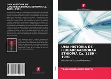 UMA HISTÓRIA DE ILUUABBAABOORAA ETHIOPIA Ca. 1889 - 1991 kitap kapağı