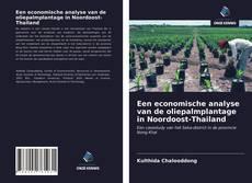 Portada del libro de Een economische analyse van de oliepalmplantage in Noordoost-Thailand