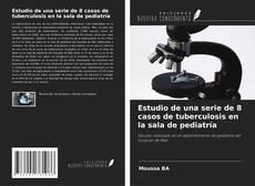 Bookcover of Estudio de una serie de 8 casos de tuberculosis en la sala de pediatría
