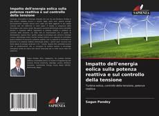 Copertina di Impatto dell'energia eolica sulla potenza reattiva e sul controllo della tensione