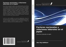 Bookcover of Factores nacionales y relaciones laborales en el Japón