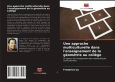 Une approche multiculturelle dans l'enseignement de la géométrie au collège kitap kapağı