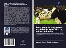 Portada del libro de Superovulatoire respons met injectie van FSH-P bij gekruiste koeien