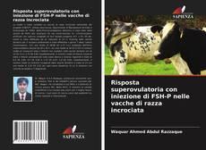 Portada del libro de Risposta superovulatoria con iniezione di FSH-P nelle vacche di razza incrociata