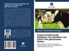 Borítókép a  Superovulatorische Reaktion mit Injektion von FSH-P bei gekreuzten Kühen - hoz