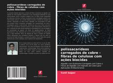 Capa do livro de polissacarídeos carregados de cobre - fibras de celulose com ações biocidas
