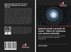 Обложка polisaccaridi caricati di rame - fibre di cellulosa con azione biocida