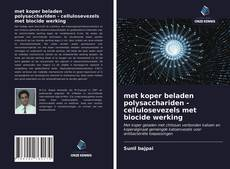 Bookcover of met koper beladen polysacchariden - cellulosevezels met biocide werking