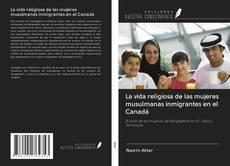 Buchcover von La vida religiosa de las mujeres musulmanas inmigrantes en el Canadá