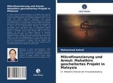 Portada del libro de Mikrofinanzierung und Armut: Mahathirs gescheitertes Projekt in Malaysia