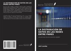 Bookcover of LA DISTRIBUCIÓN DE DATOS EN LAS REDES ENTRE PARES
