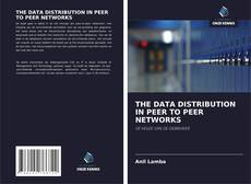 Copertina di THE DATA DISTRIBUTION IN PEER TO PEER NETWORKS