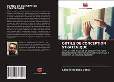 Bookcover of OUTILS DE CONCEPTION STRATÉGIQUE
