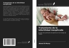 Portada del libro de Tratamiento de la infertilidad inexplicada