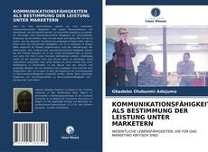 Couverture de KOMMUNIKATIONSFÄHIGKEITEN ALS BESTIMMUNG DER LEISTUNG UNTER MARKETERN