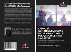 Borítókép a  CAPACITÀ COMUNICATIVE COME DETERMINANTI DELLA PERFORMANCE TRA I MARKETER - hoz
