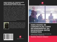Borítókép a  HABILIDADES DE COMUNICAÇÃO COMO DETERMINANTES DO DESEMPENHO ENTRE MARKETERS - hoz