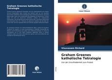 Copertina di Graham Greenes katholische Tetralogie