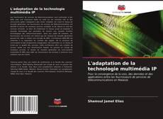 Обложка L'adaptation de la technologie multimédia IP