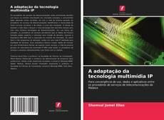A adaptação da tecnologia multimídia IP kitap kapağı