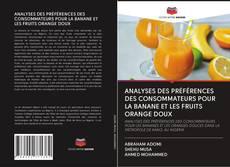 ANALYSES DES PRÉFÉRENCES DES CONSOMMATEURS POUR LA BANANE ET LES FRUITS ORANGE DOUX kitap kapağı